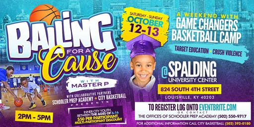 "Balling For A Cause With Master P ""A Weekend With Game Changers Basketball Camp"""