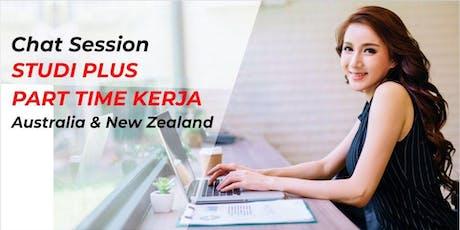 CHAT SESSION STUDI & DAPAT IJIN KERJA PART TIME - Australia & NZ tickets