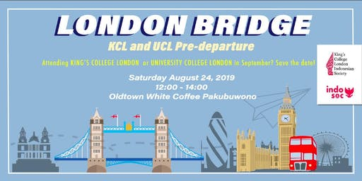 London Bridge: UCL IndoSoc x KCL IndoSoc Pre-Departure Gathering