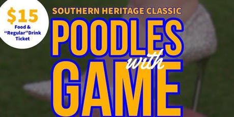 Poodles with Game: 2019 Southern Heritage Classic Tailgating Event  tickets