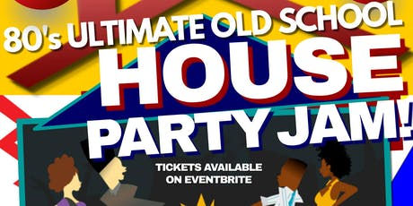 The Ultimate 80's Old School House Party Jam! tickets
