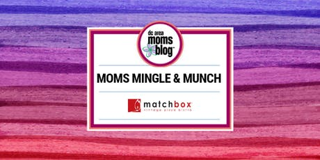 Moms Mingle and Munch (for new and local DC Area Moms!) tickets