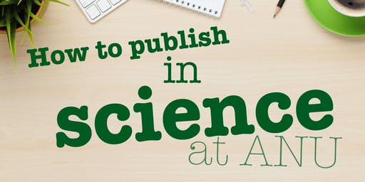 'Risks and tips for publishing in the new era' - Science publishing at ANU