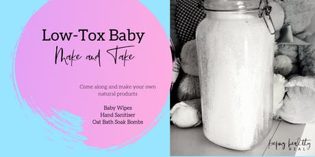 Low-tox Baby - Make and Take Class tickets