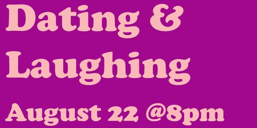 Dating & Laughing Comedy Show