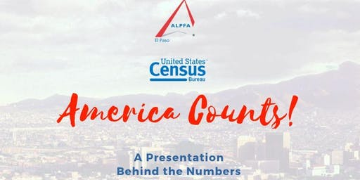 ALPFA El Paso and Census2020 Presentation: America Counts