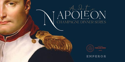 An Ode to Napoleon Champagne Dinner