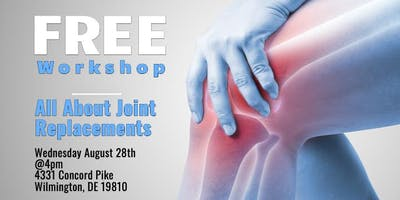 Free Workshop -  All About Joint Replacements!