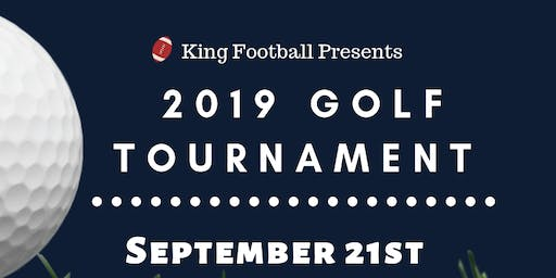 2019 GOLF TOURNAMENT PRESENTED BY KING FOOTBALL