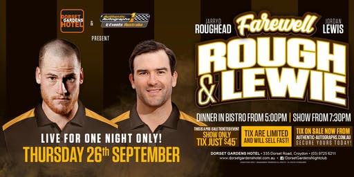 The Farewell Tour - Jarryd Roughead & Jordan Lewis LIVE at Dorset Gardens!