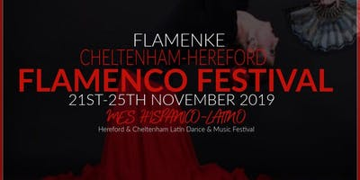 THE  CHELTENHAM  AND  HEREFORD  FLAMENCO  FESTIVAL  21 - 25  NOVEMBER 2019