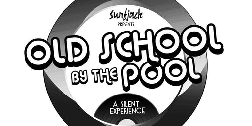 SURFJACK'S OLD SCHOOL BY THE POOL SILENT DISCO