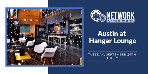 Network After Work Austin at Hangar Lounge