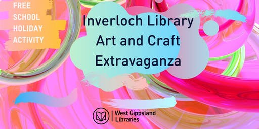 Free School Holiday Activity: Inverloch Library Art and Craft Extravaganza