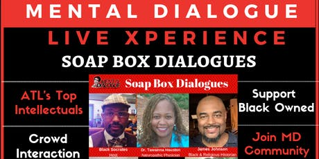 Mental Dialogue Live Xperience presents Soap Box Dialogues  tickets