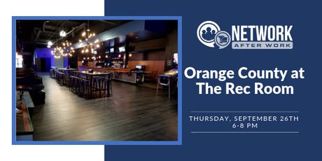 Network After Work Orange County at The Rec Room tickets