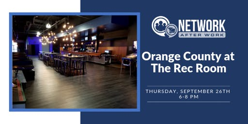 Network After Work Orange County at The Rec Room