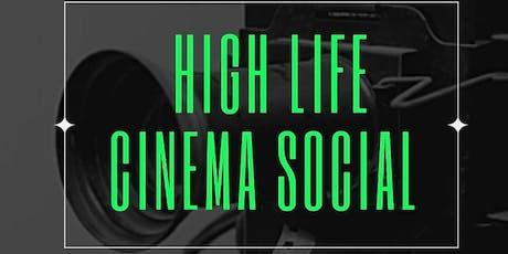 High Life Cinema Social tickets