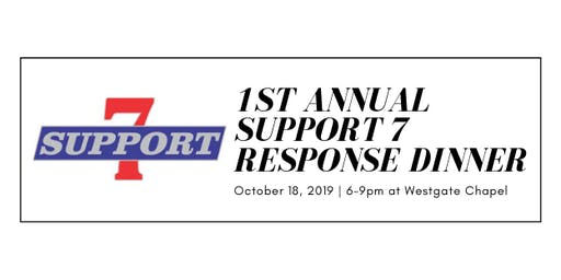 First Annual Support 7 Response Dinner