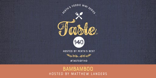 Taste of 140: Bambamboo hosted by Matthew Landers