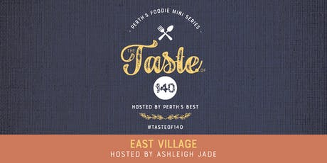 Taste of 140: East Village hosted by Ashleigh Jade tickets