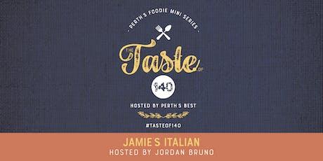 Taste of 140: Jamie's Italian hosted by Jordan Bruno tickets