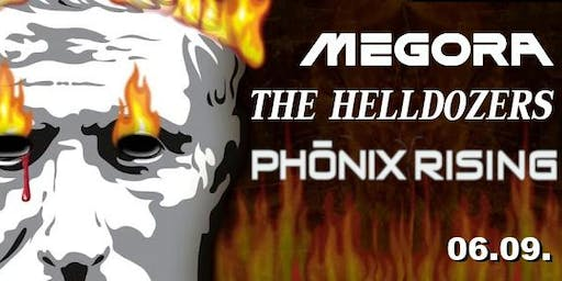 Megora + The Helldozers + Phönix Rising