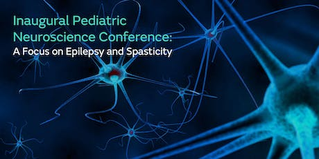Inaugural Pediatric Neuroscience Conference: A Focus on Epilepsy and Spasticity tickets