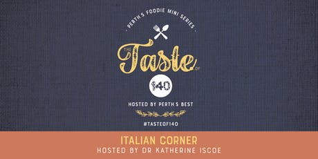 Taste of 140: The Italian Corner hosted by Dr Katherine Iscoe tickets
