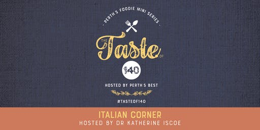 Taste of 140: The Italian Corner hosted by Dr Katherine Iscoe