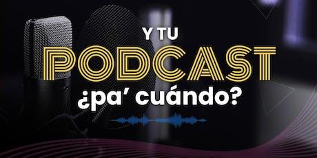 ¡Crea tu Podcast en un día! tickets