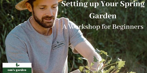 Setting up Your Spring Garden - A beginner's workshop
