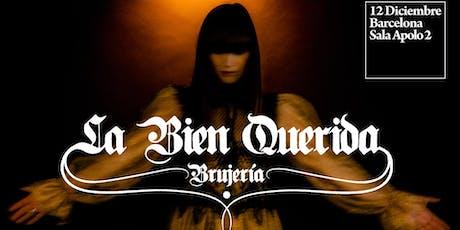 """La Bien Querida presenta """"Brujería"""" en Barcelona tickets"""