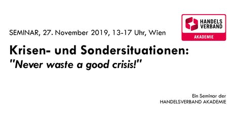 "SEMINAR Krisen- und Sondersituationen: ""Never waste a good crisis"" Tickets"