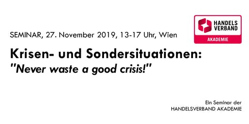 """SEMINAR Krisen- und Sondersituationen: """"Never waste a good crisis"""""""