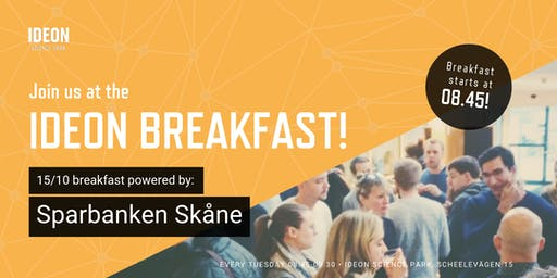 Ideon Breakfast - Powered by Sparbanken Skåne