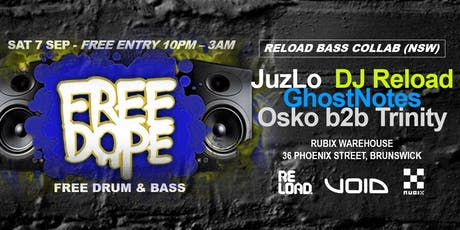 Free Dope x Reload Bass (Syd) // Drum n Bass Party // Sat 7 Sep tickets