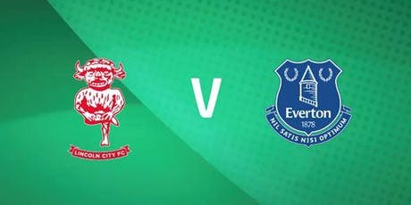 Lincoln City v Everton - Carabao Cup tickets