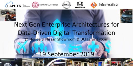 Next Gen Enterprise Architectures for Data-Driven Digital Transformation @Honda & Nissan Showroom & DCH Living Room