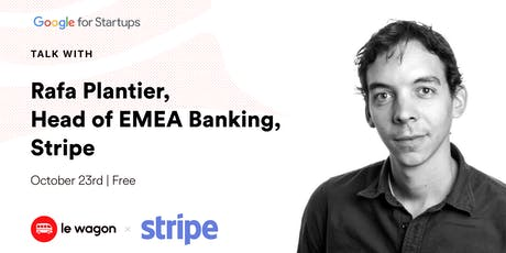 Le Wagon Talk with Rafa Plantier, Head of EMEA Banking, Stripe tickets