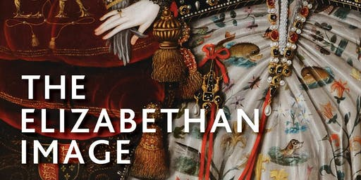 TALK | The Elizabethan Image, by Roy Strong SOLD OUT