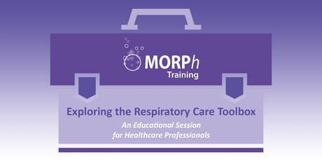 Exploring the Respiratory Care Toolbox - An Educational Session for Healthcare Professionals, Tewkesbury tickets