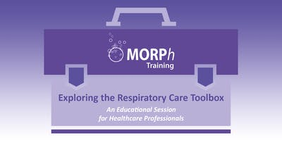 Exploring the Respiratory Care Toolbox - An Educational Session for Healthcare Professionals, Leeds