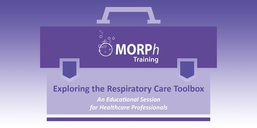 Exploring the Respiratory Care Toolbox - An Educational Session for Healthcare Professionals, Norwich