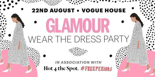 Wear the Dress Party: GLAMOUR x Hot 4 the Spot x Free Periods