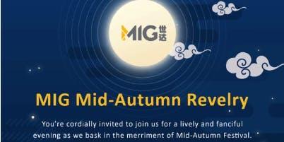 MIG Mid- Autumn Revelry KL