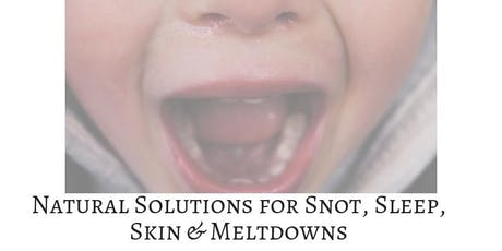 Taming Toddlers - Natural Solutions for Snot, Sleep, Skin & Meltdowns tickets