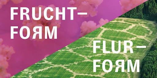 Farming the Uncanny Valley: Fruchtform / Flurform Gesprächsrunde