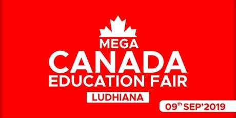 Mega Canada Education Fair 2019 - Ludhiana tickets