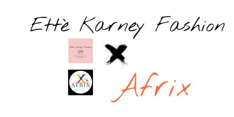 Ettè Karney X Afrixstyle Fashion Launch  tickets